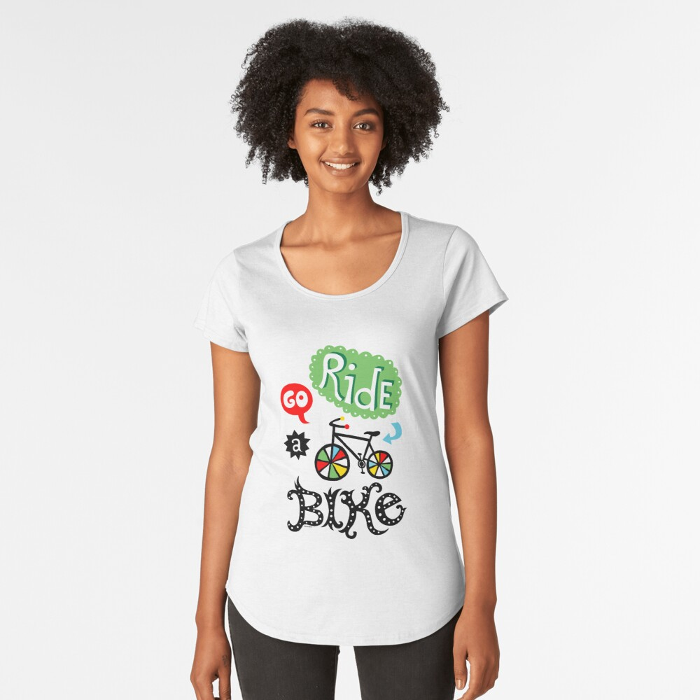 Go Ride a Bike   Women's Premium T-Shirt Front