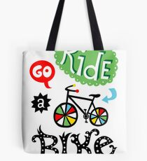 Go Ride a Bike   Tote Bag