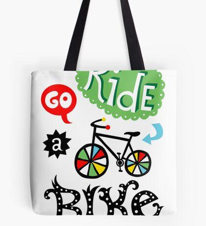Go Ride a Bike   Tote Bag