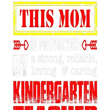 This Mom Protected By Kindergarten Teacher Tshirt T-Shirt  by JohnSpillma