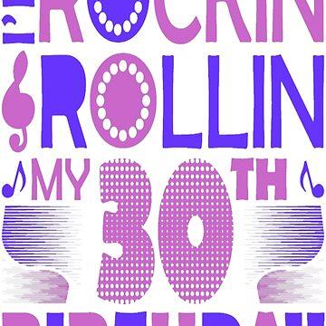 I Am Rockin And Rollin My 30th Birthday Tshirt T-Shirt  by JohnSpillma