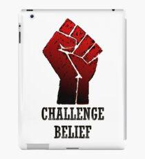 challenge belief iPad Case/Skin