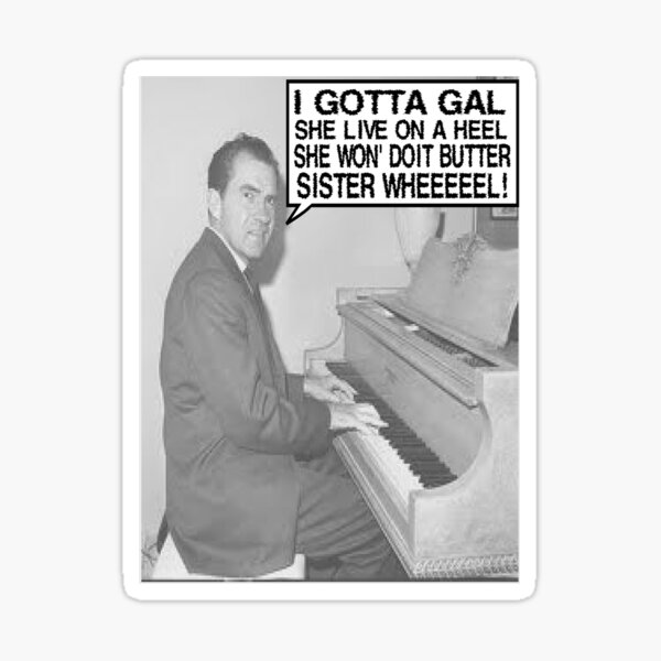 Richard Nixon Sings Butter Sister Sticker