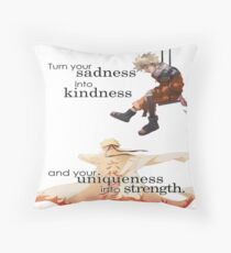 Naruto quote : turn your sadness into kindness and your uniqueness into strength Throw Pillow