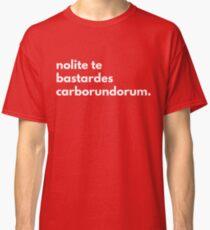 Nolite te bastardes carborundorum (the handmaid's tale) Classic T-Shirt