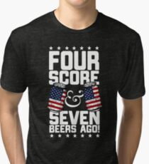 Four Score and Seven Beers Ago Shirt - America T-Shirt - 4th of July Party Shirt Tri-blend T-Shirt