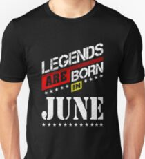 Legends are born in June t_shirt collection Unisex T-Shirt
