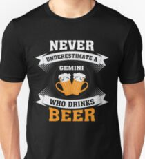 Never Underestimate A Gemini Who Drinks Beer t-shirt Unisex T-Shirt