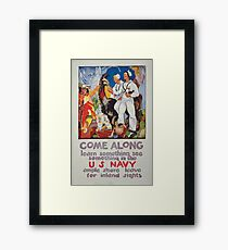 Come along learn something see something in the US Navy Ample shore leave for inland sights Framed Print