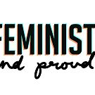 FEMINIST AND PROUD by ria-draws