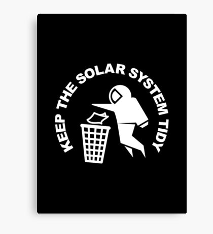 Keep the Solar System Tidy - White Canvas Print