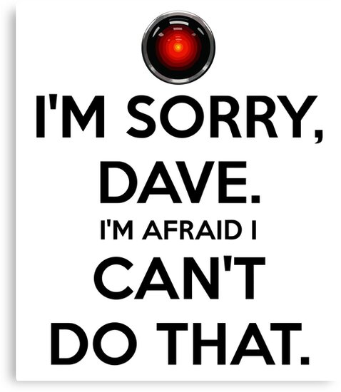 HAL - I'M SORRY DAVE - WHITE by bespired