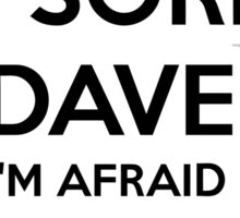 HAL - I'M SORRY DAVE - WHITE