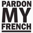 PARDON MY FRENCH DJ SNAKE by nombevee