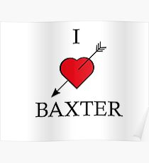 I love Baxter - tattoo Poster