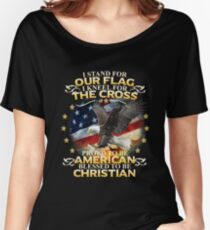 I Stand For Our Flag I Kneel For The Cross American Christian Women's Relaxed Fit T-Shirt