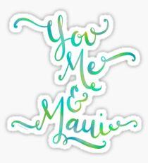 You Me & Maui Hawaii Hand Lettered Design Sticker