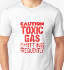 Caution Toxic Gas Emitting Frequently Unisex T-Shirt