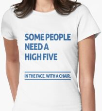 Some people need a high five Womens Fitted T-Shirt