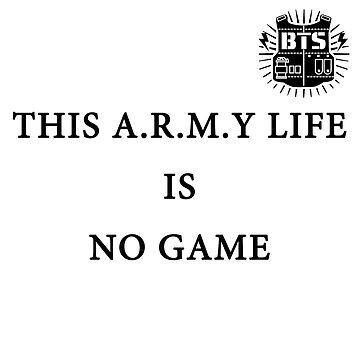 This A.R.M.Y life is no game by Sharpton