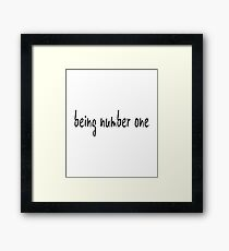 being number one text Framed Print