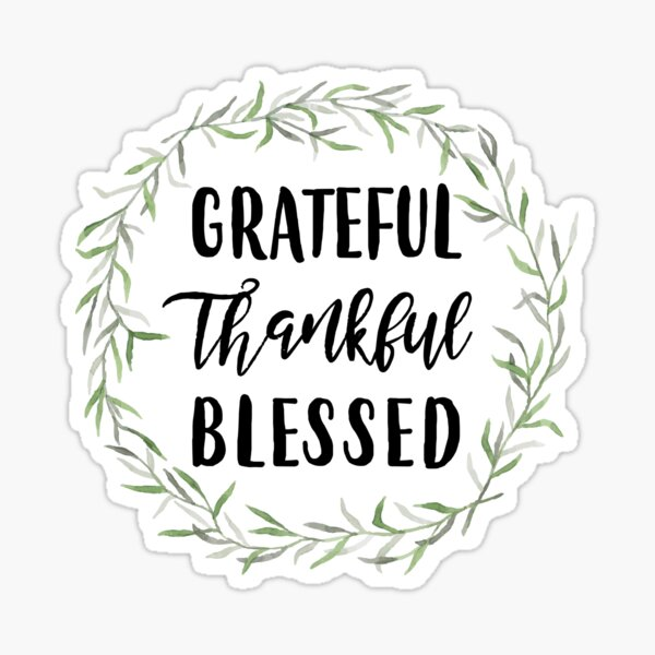 Grateful Thankful Blessed Sticker