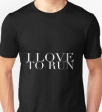 I Love to Run in White T-Shirt