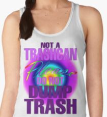 NOT A TRASHCAN Women's Tank Top