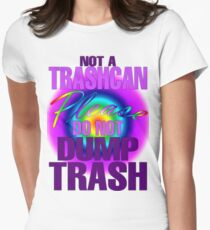 NOT A TRASHCAN Women's Fitted T-Shirt