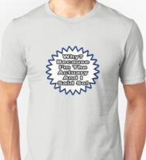 Actuary Joke .. Because I Said So T-Shirt