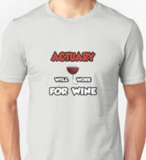 Actuary ... Will Work For Wine T-Shirt