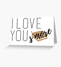 I love you, s'more!  Greeting Card