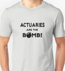 Actuaries Are The Bomb! Unisex T-Shirt