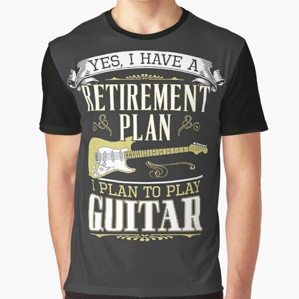 Guitar - Retirement Plan Graphic T-Shirt