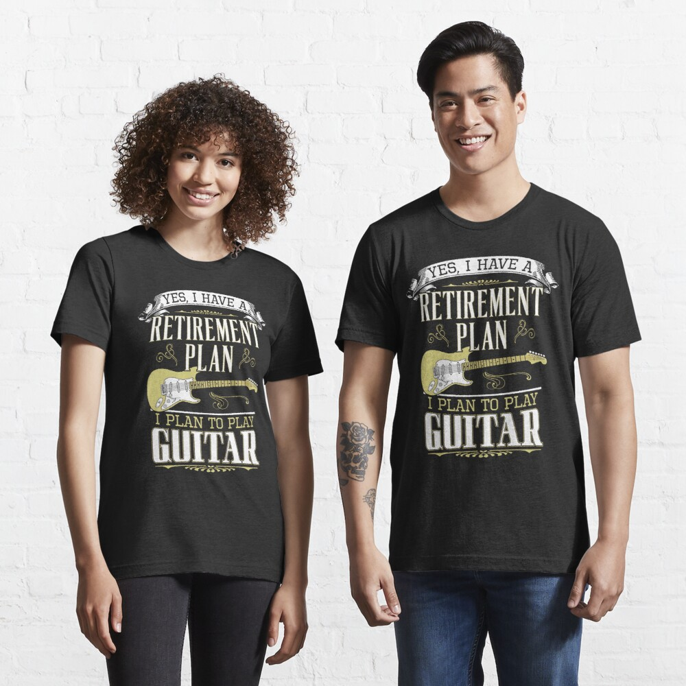 Guitar - Retirement Plan Essential T-Shirt