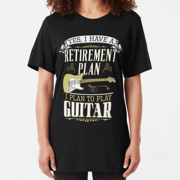 Guitar - Retirement Plan Slim Fit T-Shirt