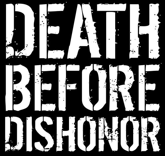 Quot Death Before Dishonor Quot Poster By Elvindantes Redbubble