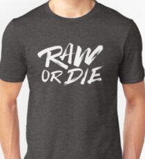 Raw or die Unisex T-Shirt