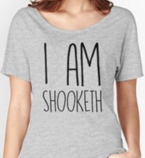 I Am Shooketh Women's Relaxed Fit T-Shirt
