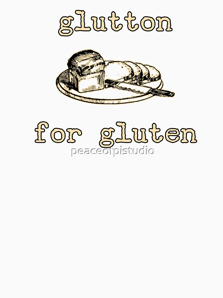 Glutton for Gluten by peaceofpistudio