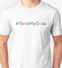 #TakeMyData Unisex T-Shirt