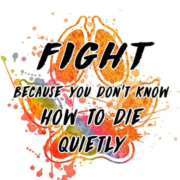 Fight because you don't know how to die quietly (rainbow) by Kitshunette
