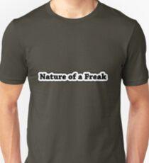 Nature of a Freak  Unisex T-Shirt