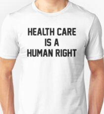 health care is a human right Unisex T-Shirt