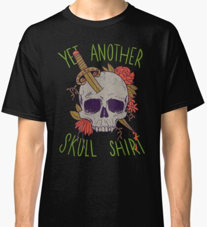 Yet Another Skull Shirt Classic T-Shirt