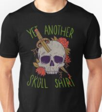 Yet Another Skull Shirt Unisex T-Shirt