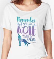 Remember that you are a wolf. And you cannot be caged. ― Sarah J. Maas, A Court of Wings and Ruin  Women's Relaxed Fit T-Shirt