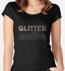 Glitter is my categorical imperative. Women's Fitted Scoop T-Shirt