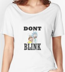 DONT BLINK - RICK AND MORTY -DOCTOR WHO T-Shirt Women's Relaxed Fit T-Shirt