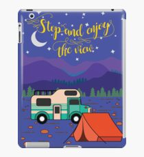 Stop and enjoy the view iPad Case/Skin
